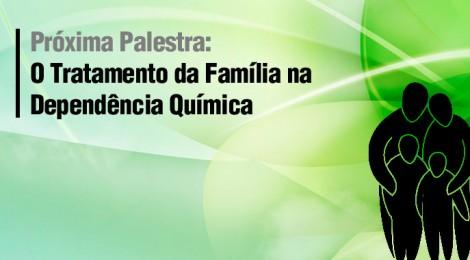 PALESTRA: O Tratamento da Família na Dependência Química